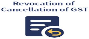 Cancellation of GST Registration- Reason, Procedure & Revocation